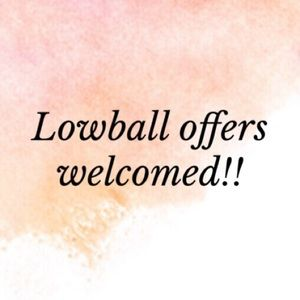 Other - I welcome lowball offers!!!